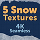 5 Snow Textures -4K- Seamless - 3DOcean Item for Sale