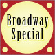 Broadway Special