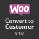 Woo Convert to Customer - CodeCanyon Item for Sale