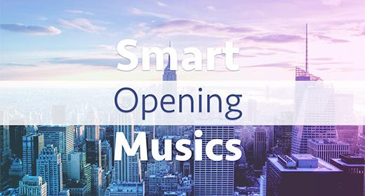Smart Opening Musics