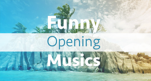 Smart & Funny Opening Musics