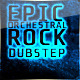 Epic Orchestral Rock Dubstep