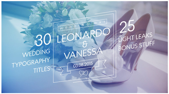 30 Wedding Typography Titles & 25 Light Leaks