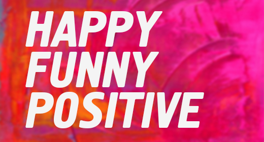 Happy Funny Positive