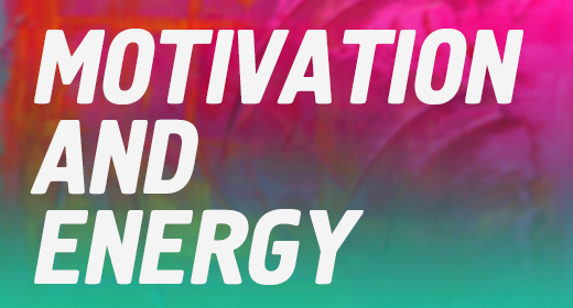 Motivation and Energy