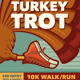 TURKEY TROT Walk / Run Event Poster, Flyer or Ad - GraphicRiver Item for Sale