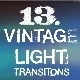 13 Vintage Light Transitions