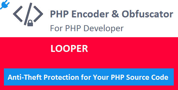 Looper PLUGIN for PHP Encoder & Obfuscator - CodeCanyon Item for Sale