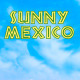 Sunny Mexico