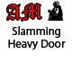 Slamming Heavy Door