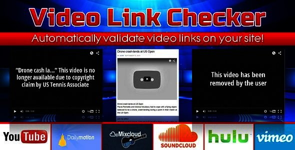 Video Link Checker - Detect broken urls from YouTube, DailyMotion, SoundCloud, Vimeo, etc. - CodeCanyon Item for Sale