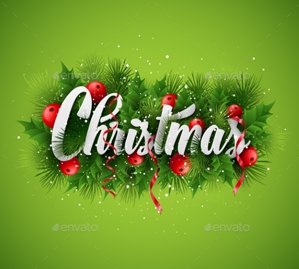 Christmas Lettering Card With Holly And  Fir-tree - Christmas Seasons/Holidays