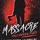 Massacre Halloween Party Flyer - GraphicRiver Item for Sale