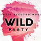 Wild Party Flyer - GraphicRiver Item for Sale