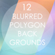 12 Blurred Polygon Backgrounds