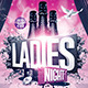 Ladies Night Party   Psd Flyer Templates - GraphicRiver Item for Sale