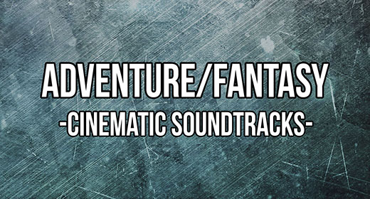 Adventure & Fantasy Soundtracks