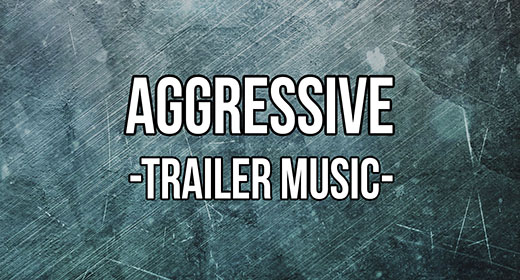 Aggressive Trailer Music
