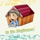 Idiom in the Doghouse