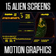 15 Alien Screens - VideoHive Item for Sale