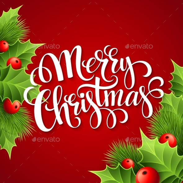 Merry Christmas Lettering Card With Holly. Vector - Christmas Seasons/Holidays