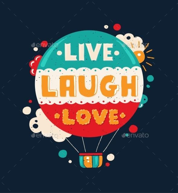 Live Laugh Love Quotation Lettering - Backgrounds Decorative