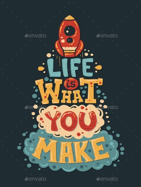 Life Is What You Make Lettering Quote - Backgrounds Decorative