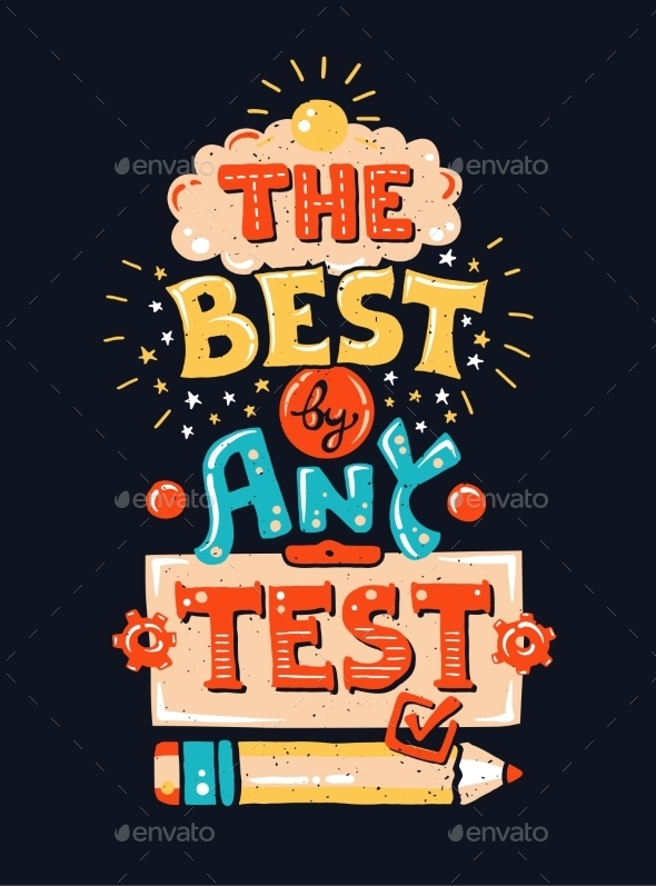The Best By Any Test Lettering Quote - Backgrounds Decorative