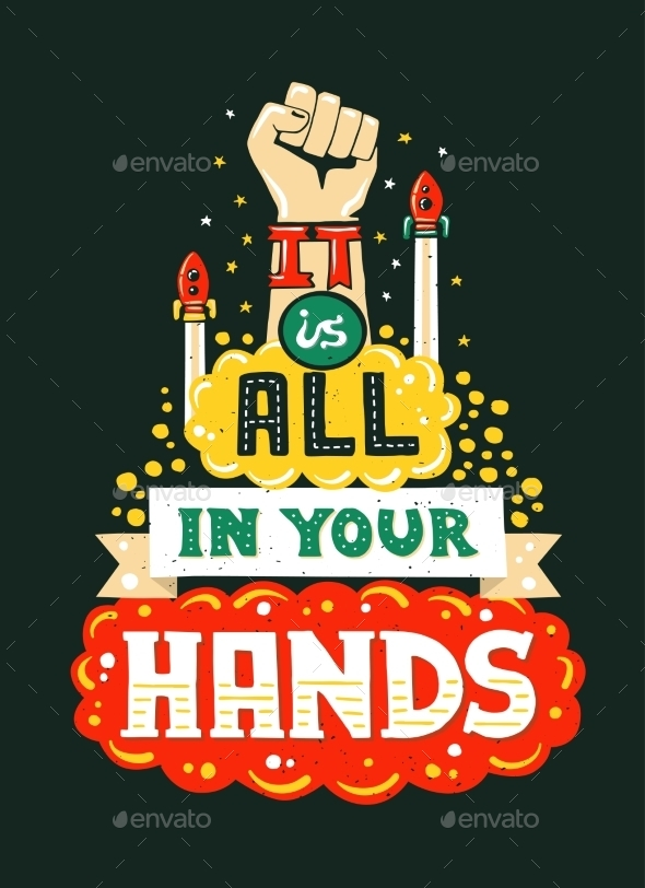 It's All In Your Hands Lettering Quote - Backgrounds Decorative