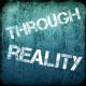 Throught Reality