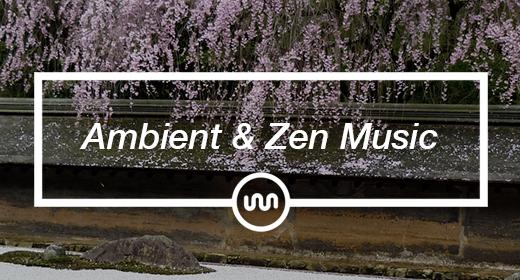 Ambient & Zen Music