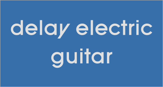 Delay Electric Guitar