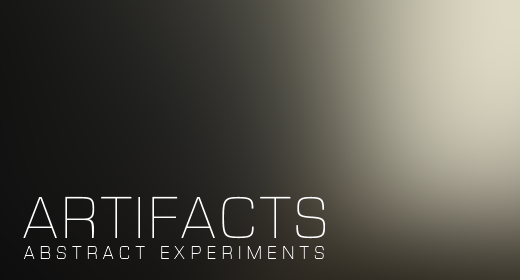 Artifacts - Abstract Experiments