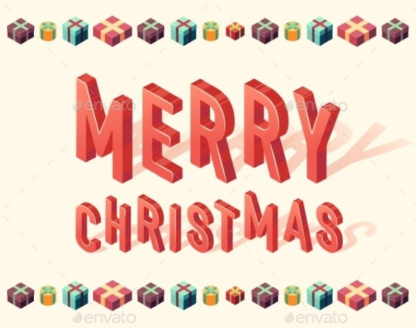 Merry Christmas Gifts 3d Lettering Isometric - Christmas Seasons/Holidays