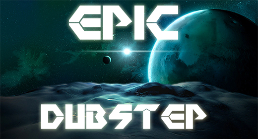 EPIC DUBSTEP