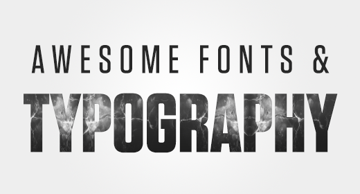 Awesome Fonts and Typography