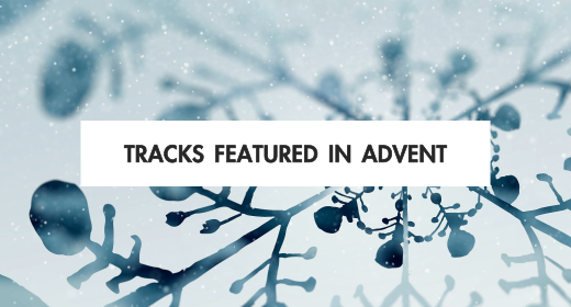 Tracks Featured in Advent