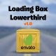 Loading Box Lowerthird - VideoHive Item for Sale