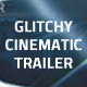 Glitchy Cinematic Trailer - VideoHive Item for Sale