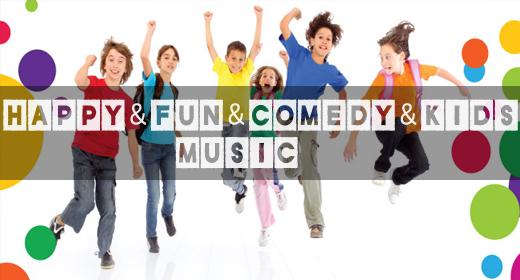 MUSIC Happy & Fun & Comedy & Kids