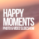 Happy Moments - Photo & Video Slideshow - VideoHive Item for Sale