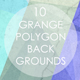 10 Grange Polygon Backgrounds - GraphicRiver Item for Sale