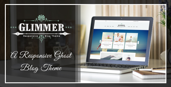 Glimmer – A Responsive Ghost Blog Theme
