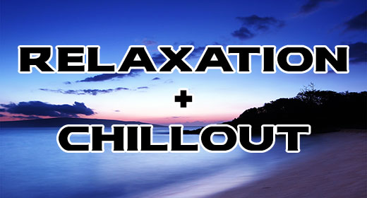 Relaxation and Chillout