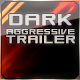 Dark Aggressive Cinematic Trailer