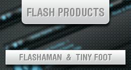 Flashaman & TinyFoot Flash Products