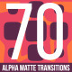70 Alpha Matte Transitions - VideoHive Item for Sale