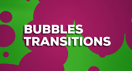 Bubbles Transitions