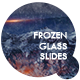 Frozen Glass Slides - VideoHive Item for Sale