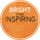 Bright and Inspiring